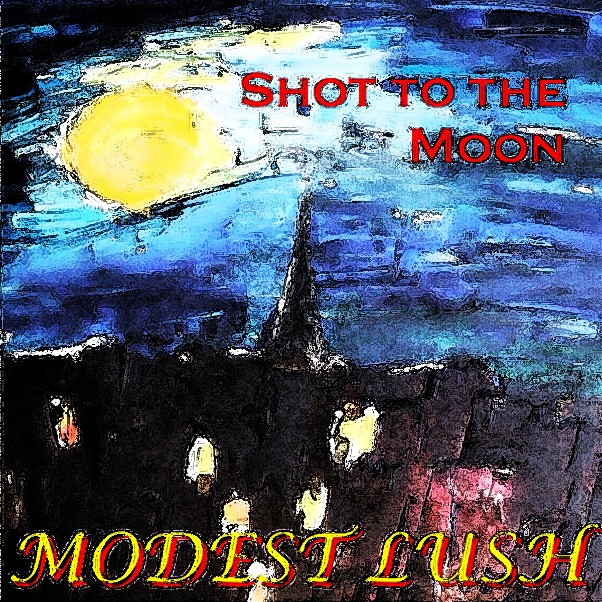 Modest Lush - Shot To The Moon